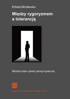 Między rygoryzmem a tolerancją. Młodzież wobec zjawiska patologii społecznej