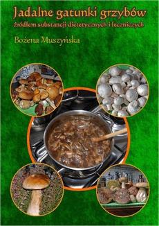 Jadalne gatunki grzybów źródłem substancji dietetycznych i leczniczych