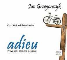 Adieu. Przypadki księdza Grosera. audiobook