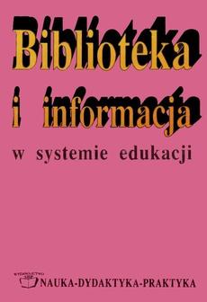 Biblioteka i informacja w systemie edukacji