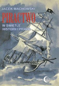 Piractwo w świetle historii i prawa