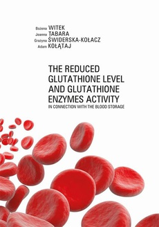 The Reduced Glutathione Level and Glutathione Enzymes Activity in Connection with the Blood Storage