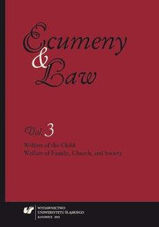 """Ecumeny and Law"" 2015, Vol. 3: Welfare of the Child: Welfare of Family, Church, and Society - 18 Legal Protection of the Child from Violence and the Detention of Minor Foreigners in Poland"