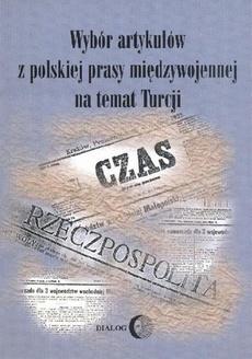 Wybór artykułów z polskiej prasy międzywojennej na temat Turcji