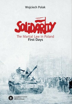 Solidarity. The Martial Law in Poland. First days