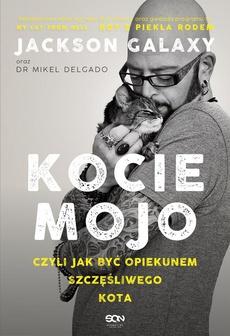 Kocie mojo czyli jak być opiekunem szczęśliwego kota