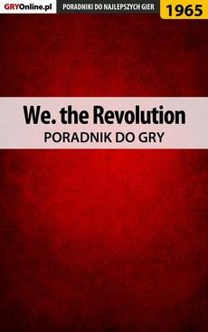 We. the Revolution - poradnik do gry