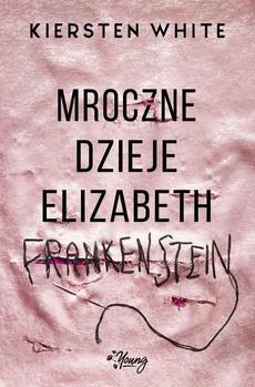 Mroczne dzieje Elizabeth Frankenstein