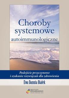 Choroby systemowe autoimmunologiczne. Podejście przyczynowe i szukanie rozwiązań dla zdrowienia