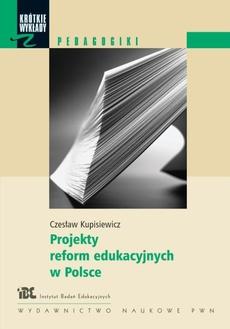 Projekty reform edukacyjnych w Polsce
