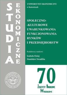 Społeczno-kulturowe uwarunkowania funkcjonowania rynków i przedsiębiorstw. SE 70