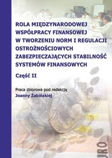 Rola międzynarodowej współpracy finansowej w tworzeniu norm i regulacji ostrożnościowych zabezpieczających stabilność systemów finansowych, cz. 2