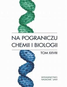 Na pograniczu chemii i biologii, t. 28