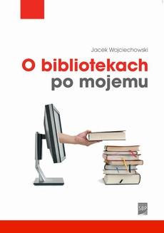 O bibliotekach po mojemu