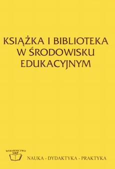Książka i biblioteka w środowisku edukacyjnym