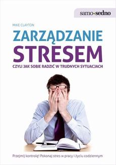 Samo Sedno - Zarządzanie stresem, czyli jak sobie radzić w trudnych sytuacjach