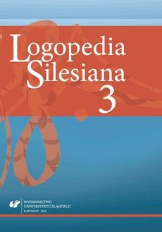 """""""Logopedia Silesiana"""". T. 3 - 07 Zespół zamknięcia w diagnozie i terapii logopedycznej"""