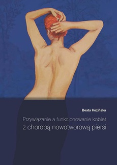 Przywiązanie a funkcjonowanie kobiet z chorobą nowotworową piersi