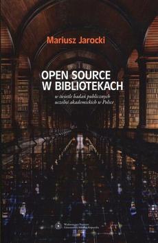 Open Source w bibliotekach w świetle badań publicznych uczelni akademickich w Polsce