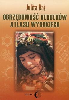 Obrzędowość Berberów Atlasu Wysokiego