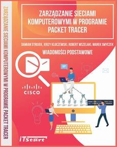 Zarządzanie sieciami komputerowymi w programie Packet Tracer