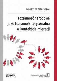 Tożsamość narodowa jako tożsamość terytorialna w kontekście migracji