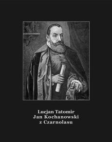 Jan Kochanowski z Czarnolasu