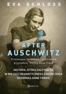 After Auschwitz. Przejmujące świadectwo przetrwania przyrodniej siostry Anne Frank