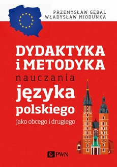 Dydaktyka i metodyka nauczania języka polskiego jako obcego i drugiego