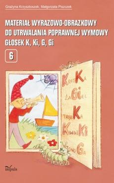 Materiał wyrazowo obrazkowy do utrwalania poprawnej wymowy głosek k, ki, g, gi