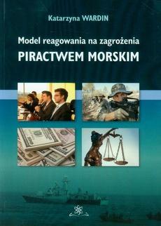 Model reagowania na zagrożenia piractwem morskim