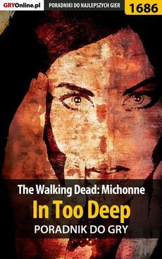 The Walking Dead: Michonne - In Too Deep - poradnik do gry
