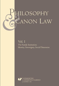 """Philosophy and Canon Law"" 2015. Vol. 1: The Family Institution: Identity, Sovereignty, Social Dimension - 01 Family and Polis. The Socio-Philosophical Legacy of Plato and Aristotle at the Present Time"
