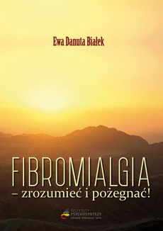 Fibromialgia - zrozumieć i pożegnać