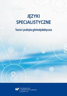 Języki specjalistyczne. Teoria i praktyka glottodydaktyczna
