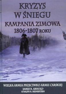 Kryzys w śniegu Kampania zimowa 1806-1807 roku
