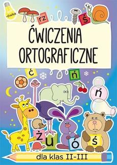 Ćwiczenia ortograficzne dla klas 2-3