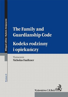 Kodeks rodzinny i opiekuńczy. The Family and Guardianship Code. Wydanie 2