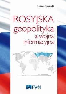 Rosyjska geopolityka a wojna informacyjna