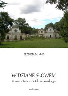 Widziane słowem. O poezji Tadeusza Chrzanowskiego