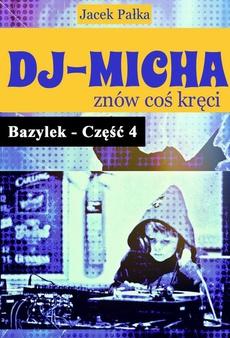 DJ-Micha znów coś kręci czyli Bazylek część 4.