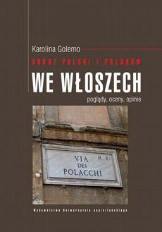 Obraz Polski i Polaków we Włoszech. Poglądy, oceny, opinie