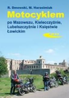 Motocyklem po Mazowszu, Kielecczyźnie, Lubelszczyźnie i Księstwie Łowickim