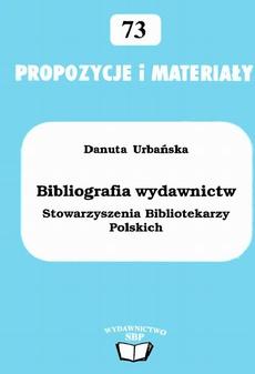 Bibliografia wydawnictw Stowarzyszenia Bibliotekarzy Polskich