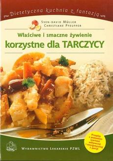 Właściwe i smaczne żywienie korzystne dla tarczycy