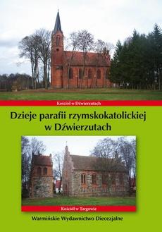 Dzieje parafii rzymskokatolickiej w Dźwierzutach