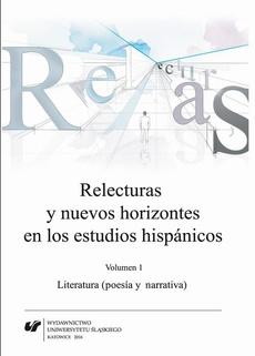 Relecturas y nuevos horizontes en los estudios hispánicos. Vol. 1: Literatura (poesía y narrativa)