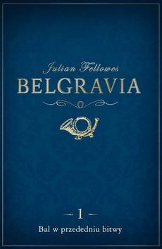 Belgravia Bal w przededniu bitwy - odcinek 1