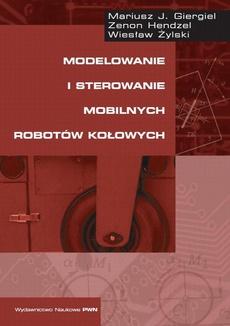 Modelowanie i sterowanie mobilnych robotów kołowych