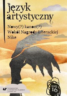 """""""Język Artystyczny"""". T. 16: Nowy (?) Kanon (?) Wokół Nagrody Literackiej """"Nike"""""""